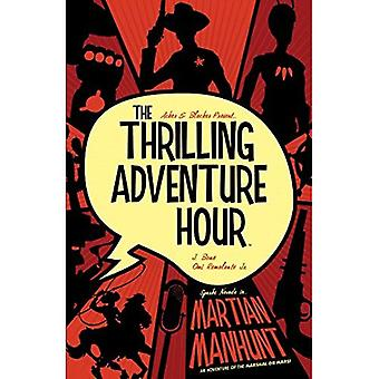 The Thrilling Adventure Hour: Martian Manhunt (Thrilling Adventure Hour)