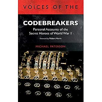 Voices of the Codebreakers:� Personal accounts of the secret heroes of World War� II