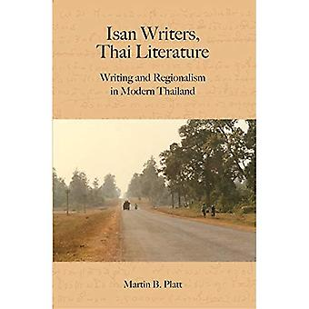 Isan Writers, Thai Literature: Writing and Regionalism in Modern Thailand