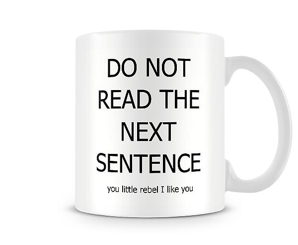 No Not Read The Next Sentence Mug