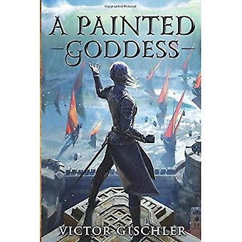 A Painted Goddess (A Fire Beneath the Skin)
