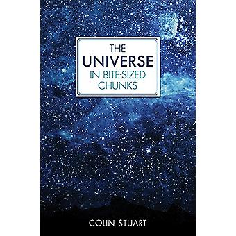 The Universe in Bite-sized Chunks by Colin Stuart - 9781782438649 Book