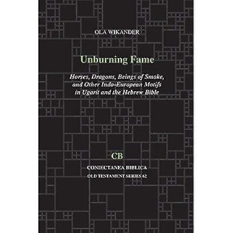 Unburning Fame: Horses, Dragons, Beings of Smoke, and Other Indo-European Motifs in Ugarit and the Hebrew Bible