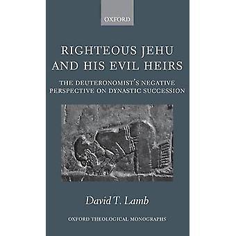 Justo Jehu y sus herederos mal la perspectiva negativa de deutéronomistes en sucesión dinástica por cordero y David T.