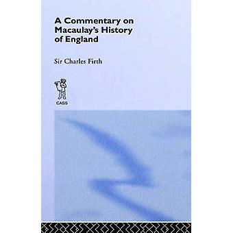 Commentary on Macaulays History of England by Firth & Charles
