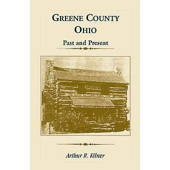 Greene County (Ohio) verleden en heden door Kilner & Arthur R.