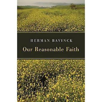 Our Reasonable Faith by Bavinck & Herman