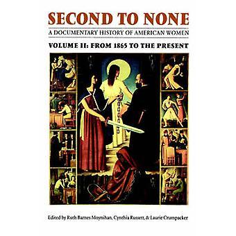 Segundo a nenhuns uma história documental de mulheres americanas. Volume 2 de 1865 para o presente por Moynihan & Ruth B.