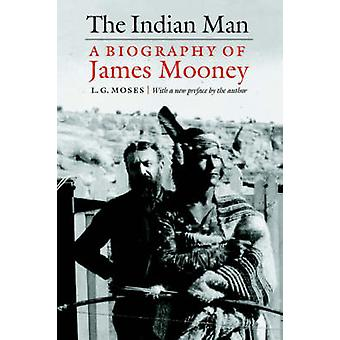 Indisk Man A Biografi James Mooney av Moses & L. G.