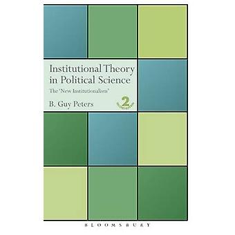 Institutional Theory in Political Science by Peters & B. Guy