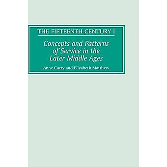 Concepts and Patterns of Service in the Later Middle Ages by Curry & Anne