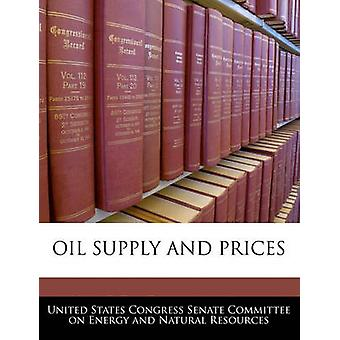 Oil Supply And Prices by United States Congress Senate Committee