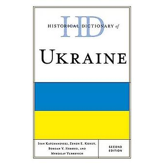 Historical Dictionary of Ukraine by Katchanovski & Ivan