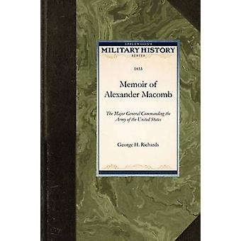 Memoir of Alexander Macomb by Richards & George H.