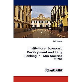 مؤسسات التنمية الاقتصادية والمصرفية المبكر في أمريكا اللاتينية من قبل لويس آند ثيغارا