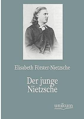 Der junge Nietzsche by FrsterNietzsche & Elisabeth