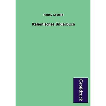 Italienisches Bilderbuch by Lewald & Fanny