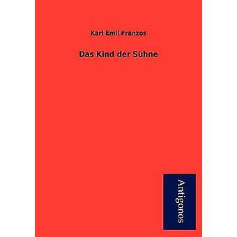 Das Kind Der S Hne by Franzos & Karl Emil