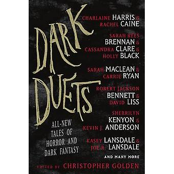 Dark Duets - All-New Tales of Horror and Dark Fantasy by Christopher G