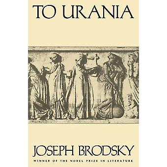 To Urania - Poems by Joseph Brodsky - 9780374523336 Book