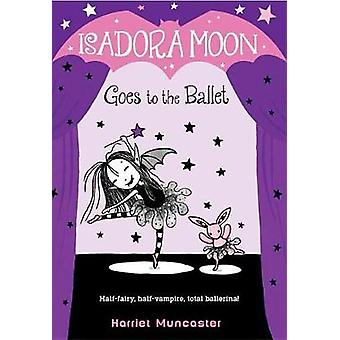 Isadora Moon Goes to the Ballet by Harriet Muncaster - 9780399558313