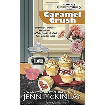 Caramel Crush by Jenn McKinlay - 9780399583810 Book