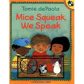 Mice Squeak - We Speak by Tomie Depaola - 9780698118737 Book