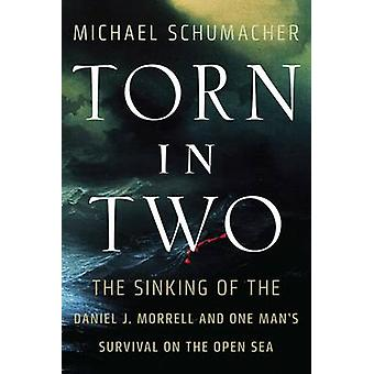Torn in Two - The Sinking of the Daniel J. Morrell and One Man's Survi