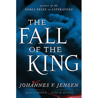 Fall of the King by Johannes V. Jensen - Alan G. Bower - 978081667754