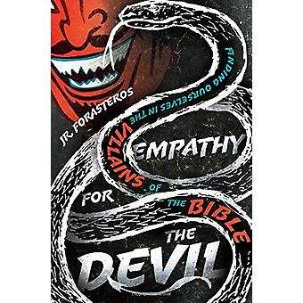 Empathy for the Devil - Finding Ourselves in the Villains of the Bible