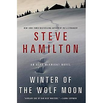 Winter of the Wolf Moon by Steve Hamilton - Peter Joseph - 9781250025