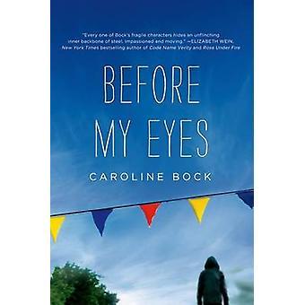 Before My Eyes by Caroline Bock - 9781250035660 Book