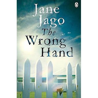 The Wrong Hand by Jane Jago - 9781405920414 Book