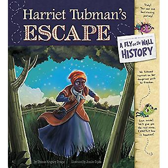 Harriet Tubman's Escape - A Fly on the Wall History by Thomas Kingsley
