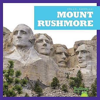 Mount Rushmore by Rebecca Pettiford - R J Bailey - 9781620313503 Book