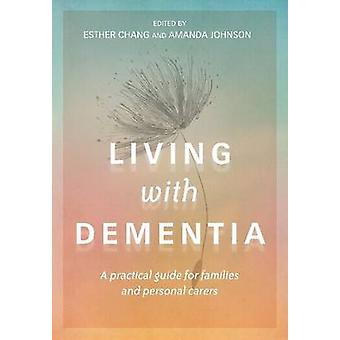Living with Dementia - A Practical Guide for Families and Personal Car