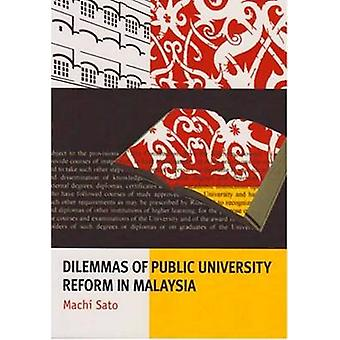 Dilemmas of Public University Reform in Malaysia by Machi Sato - 9781
