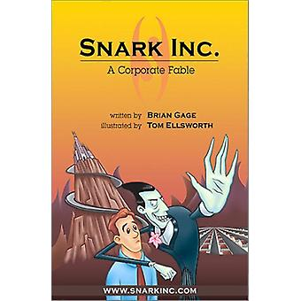 Snark Inc. - A Corporate Fable by Brian Gage - Tom Ellsworth - 9781887