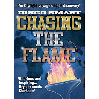 Chasing the Flame by Dingo Smart - 9781901746952 Book