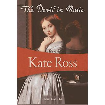 The Devil in Music by Kate Ross - 9781937384715 Book