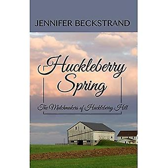 Huckleberry Spring (Matchmakers of Huckleberry Hill)