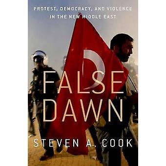 虚偽の夜明け - 抗議 - 民主党 - と新しい中東の暴力