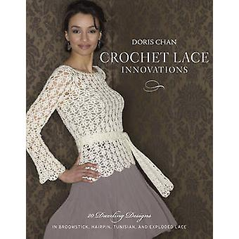 Crochet Lace Innovations - 20 Dazzling Designs in Broomstick - Hairpin