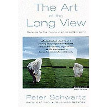 The Art of the Long View - Planning for the Future in an Uncertain Wor