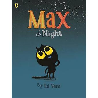Max at Night by Ed Vere - 9780723299158 Book