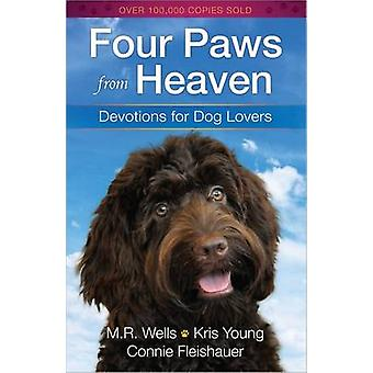 Four Paws from Heaven - Devotions for Dog Lovers by M. R. Wells - Kris
