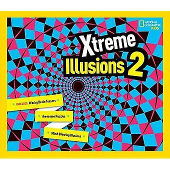 Illusions de Xtreme 2 par National Geographic - Gianni A Sarcone - 978142