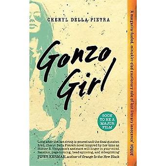 Gonzo Girl by Cheryl Della Pietra - 9781473667693 Book