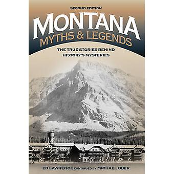 Montana Myths and Legends - The True Stories Behind History's Mysterie