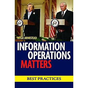 Information Operations Matters - Best Practices by Leigh Armistead - 9